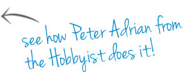 See how Peter Adrian from the Hobbyist does it!